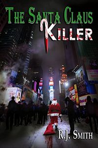 The Santa Claus Killer by R. J. Smith