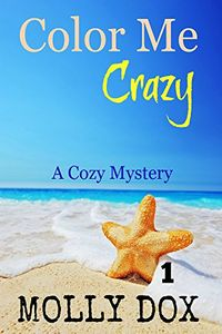 Color Me Crazy by Molly Dox