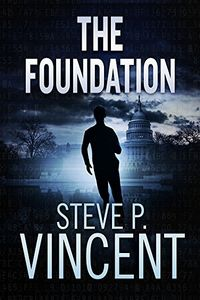 The Foundation by Steve P. Vincent