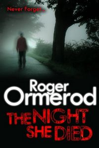 The Night She Died by Roger Ormerod