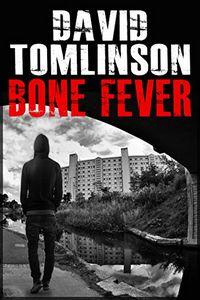 Bone Fever by David Tomlinson