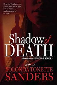 Shadow of Death by Yolonda Tonette Sanders
