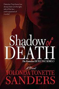 Shadow of Death by Yolonda Tonette Sanders