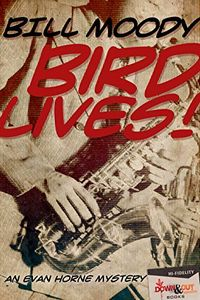 Bird Lives! by Billy Moody