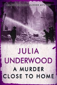 A Murder Close To Home by Julia Underwood