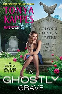 A Ghostly Grave by Tonya Kappes