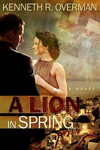 A Lion in Spring by Kenneth Overman