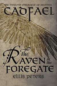 The Raven in the Foregate by Ellis Peters