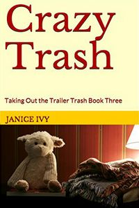 Crazy Trash by Janice Ivy