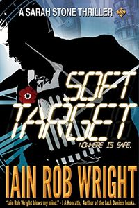 Soft Target by Iain Rob Wright