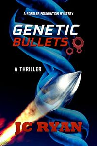 Genetic Bullets by J. C. Ryan