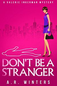 Don't Be a Stranger by A. R. Winters