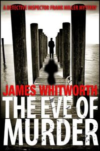 The Eve of Murder by James Whitworth