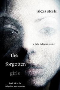 The Forgotten Girls by Alexa Steele