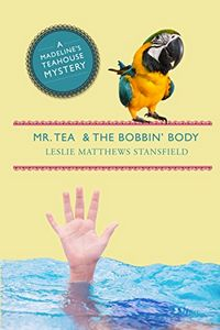 Mr. Tea and the Bobbin' Body by Leslie Matthews Stansfield