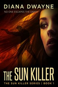 The Sun Killer by Diana Dwayne