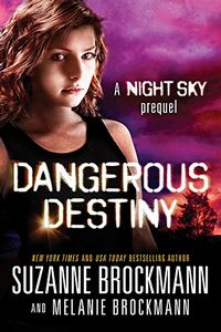 Dangerous Destiny by Susanne Brockmann and Melanie Brockmann
