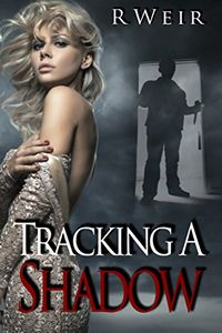 Tracking a Shadow by R. Weir
