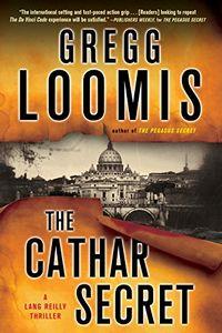 The Cathar Secret by Gregg Loomis