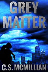 Grey Matter by C. S. McMillian