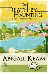 Death by Haunting by Abigail Keam