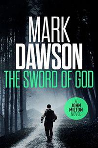The Sword of God by Mark Dawson