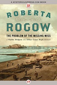 The Problem of the Missing Miss by Roberta Rogow