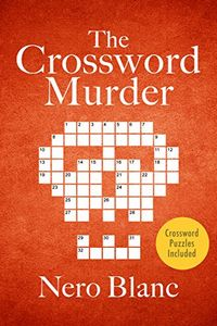 The Crossword Murder by Nero Blanc