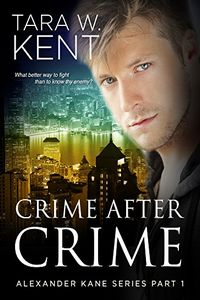 Crime After Crime by Tara W. Kent