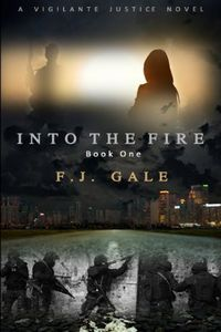 Into the Fire by F. J. Gale