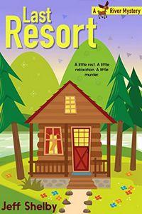 Last Resort by Jeff Shelby
