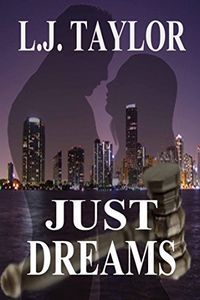 Just Dreams by L. J. Taylor
