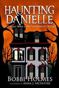 The Ghost Who Loved Diamonds by Bobbi Holmes