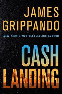 Cash Landing by James Grippando