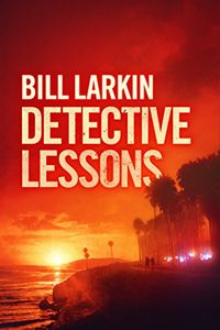 Detective Lessons by Bill Larkin