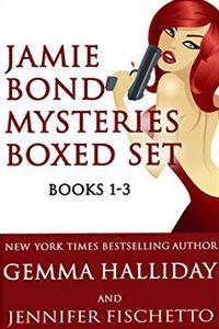 Jamie Bond Mysteries Boxed Set by Gemma Halliday and Jennifer Fischetto