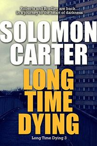 Long Time Dying by Solomon Carter