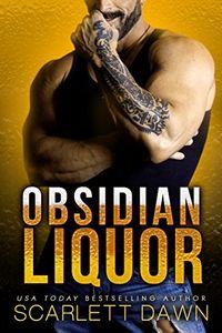 Obsidian Liquor by Scarlett Dawn