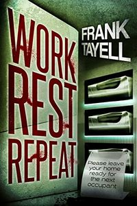 Work Rest Repeat by Frank Tayell