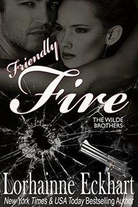 Friendly Fire by Lorhainne Eckhart