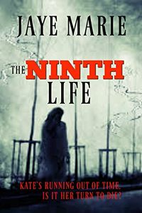 The Ninth Life by Jaye Marie