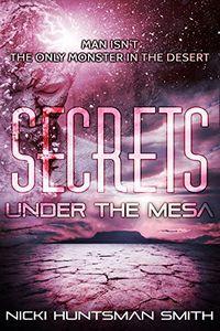 Secrets Under the Mesa by Nicki Huntsman Smith