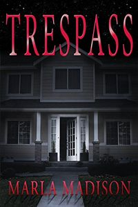 Trespass by Marla Madison