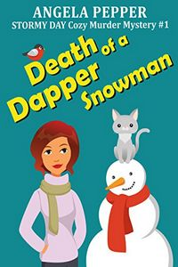 Death of a Dapper Snowman by Angela Pepper