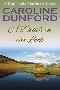 A Death in the Loch by Caroline Dunford
