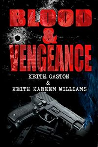 Blood & Vengeance by Keith Gaston and Keith Kareem Williams