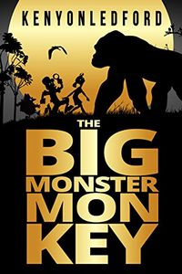 The Big Monster Monkey by Kenyon Ledford