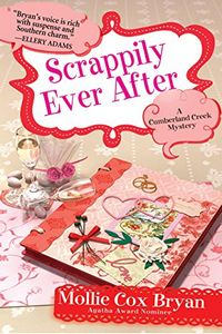 Scrappily Ever After by Mollie Cox Bryan