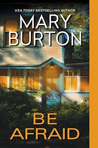 Be Afraid by Mary Burton