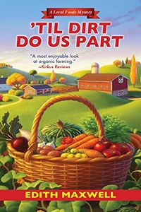 Til Dirt Do Us Part by Edith Maxwell